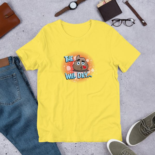 Yellow The S@#% Will Dry... w/Red Background Graphic T-Shirt