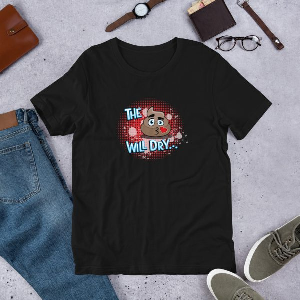 Black The S@#% Will Dry... w/Red Background Graphic T-Shirt