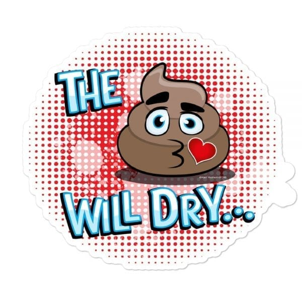 The S#$% Will Dry... Vinyl Sticker (Red)